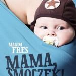 """Mama, smoczek!"""