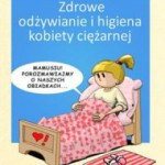 """""""Zdrowe odżywianie i higiena kobiety ciężarnej"""" Grażyna Tuchmacher"""