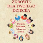 """""""Święta Hildegarda z Bingen. Zdrowie dla Twojego dziecka"""""""
