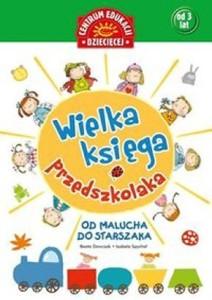 Wielka-ksiega-przedszkolaka_Beata-Dawczak-Izabela-Spychal,images_big,17,978-83-245-2324-5