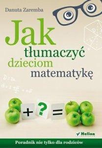Jak-tlumaczyc-dzieciom-matematyke-Poradnik-nie-tylko-dla-rodzicow_Danuta-Zaremba,images_big,19,978-83-246-7090-1