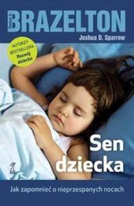 Sen-dziecka-Jak-zapomniec-o-nieprzespanych-nocach_Joshua-D-Sparrow-Thomas-B-Brazelton,images_big,5,978-83-7489-534-7