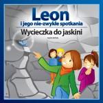 """""""Leon i jego nie-zwykłe spotkania. Wycieczka do jaskini"""" +wyniki konkursu"""