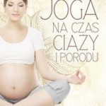 """Joga na czas ciąży i porodu"""